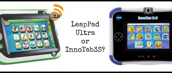 Which Educational Tablet? The InnoTab 3S or LeapPad Ultra?