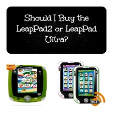 Should I Buy the LeapPad2 or the LeapPad Ultra?